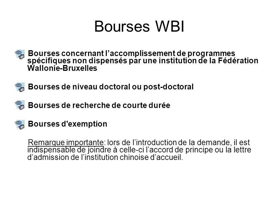 Bourses WBI Bourses concernant l'accomplissement de programmes spécifiques non dispensés par une institution de la Fédération Wallonie-Bruxelles.
