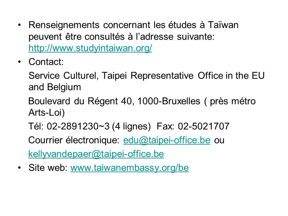 Renseignements concernant les études à Taïwan peuvent être consultés à l'adresse suivante: http://www.studyintaiwan.org/