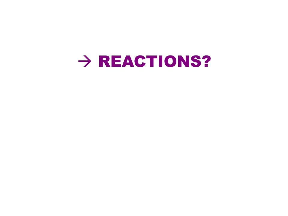  REACTIONS
