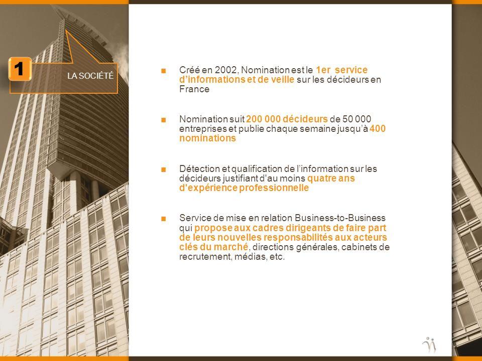 1 Créé en 2002, Nomination est le 1er service d'informations et de veille sur les décideurs en France.