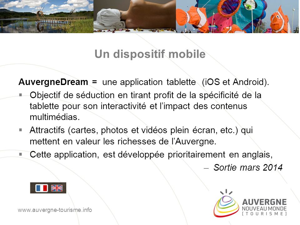 Un dispositif mobile AuvergneDream = une application tablette (iOS et Android).