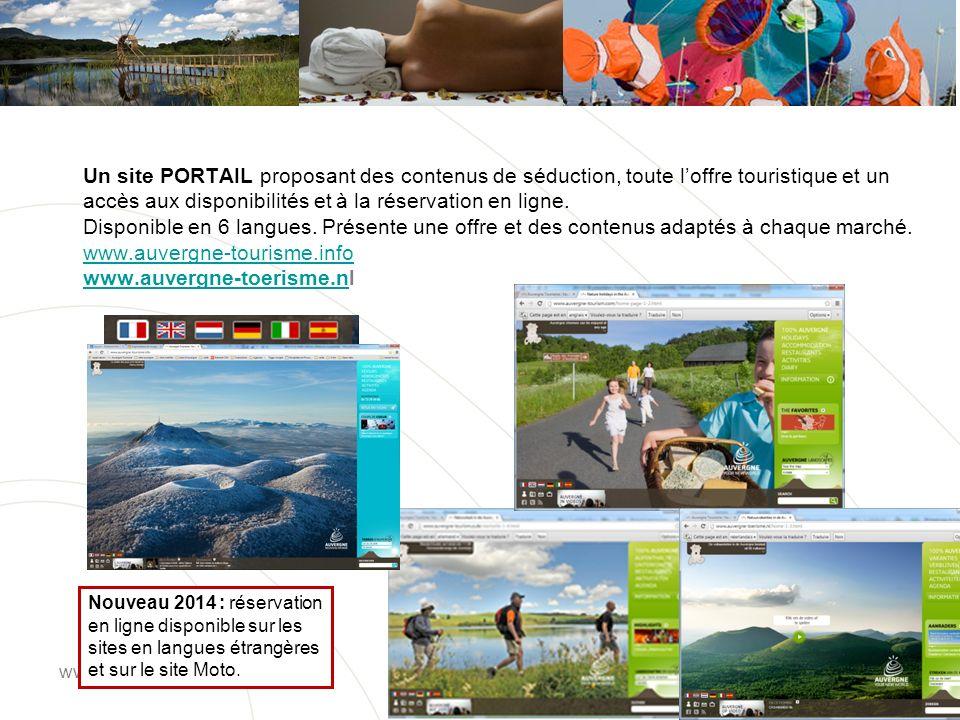 Un site PORTAIL proposant des contenus de séduction, toute l'offre touristique et un accès aux disponibilités et à la réservation en ligne. Disponible en 6 langues. Présente une offre et des contenus adaptés à chaque marché. www.auvergne-tourisme.info www.auvergne-toerisme.nl