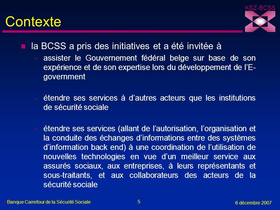 Contexte la BCSS a pris des initiatives et a été invitée à