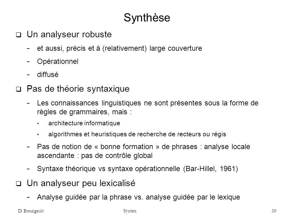Synthèse Un analyseur robuste Pas de théorie syntaxique