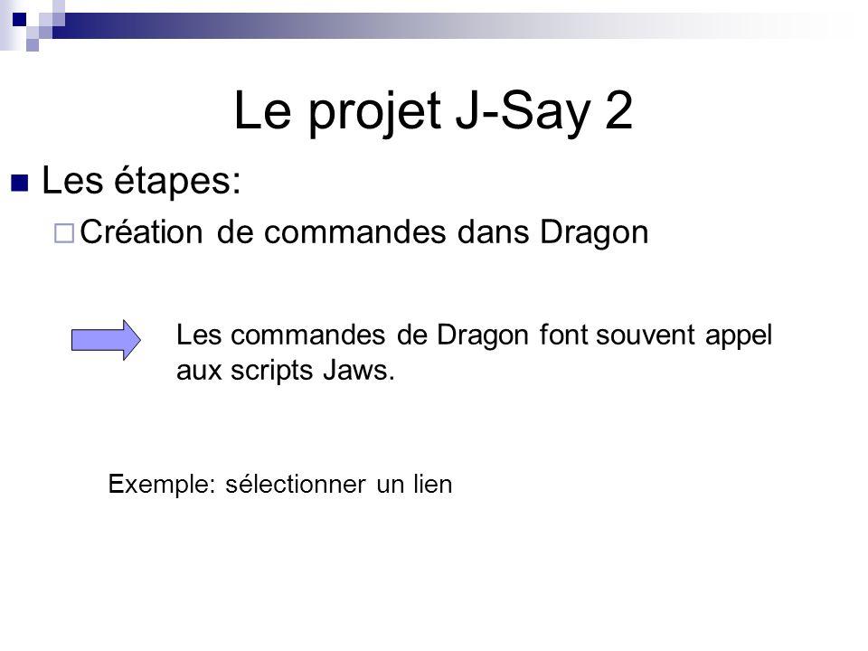 Le projet J-Say 2 Les étapes: Création de commandes dans Dragon