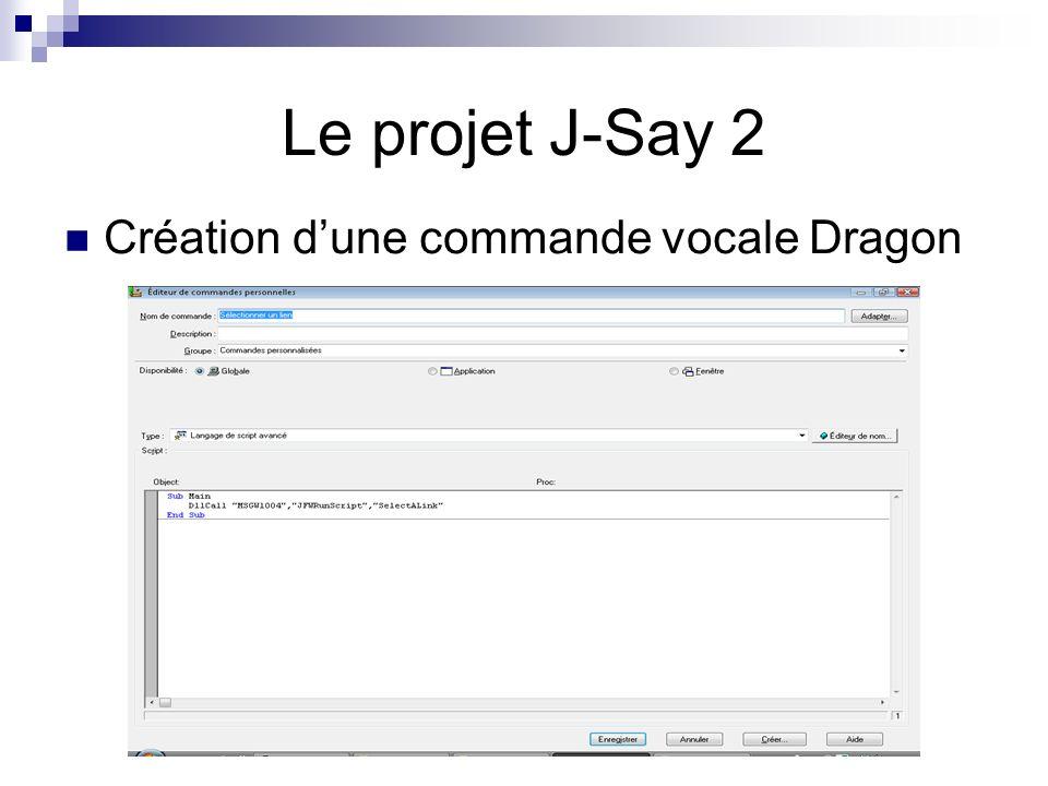 Le projet J-Say 2 Création d'une commande vocale Dragon