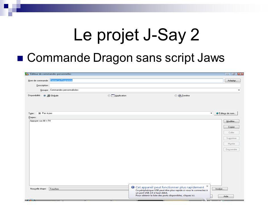 Le projet J-Say 2 Commande Dragon sans script Jaws