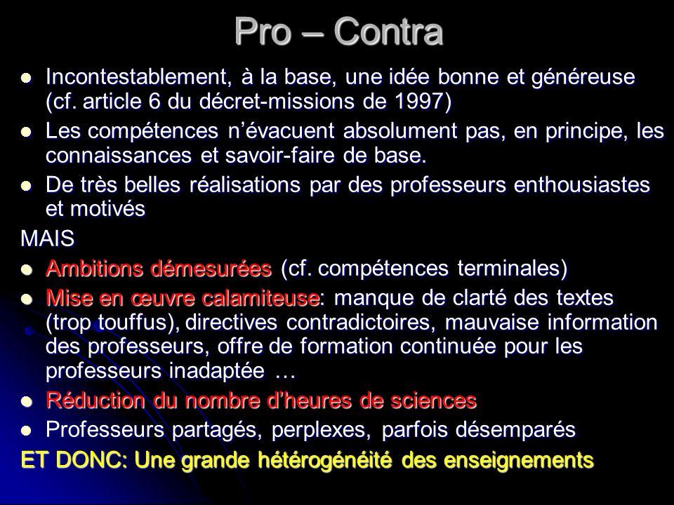 Pro – ContraIncontestablement, à la base, une idée bonne et généreuse (cf. article 6 du décret-missions de 1997)