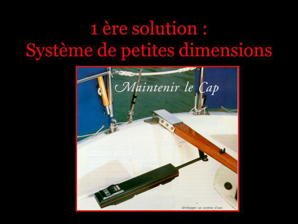 1 ère solution : Système de petites dimensions