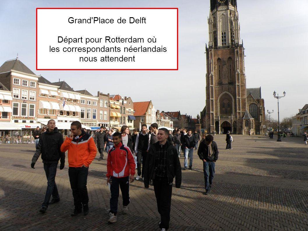 Départ pour Rotterdam où les correspondants néerlandais nous attendent