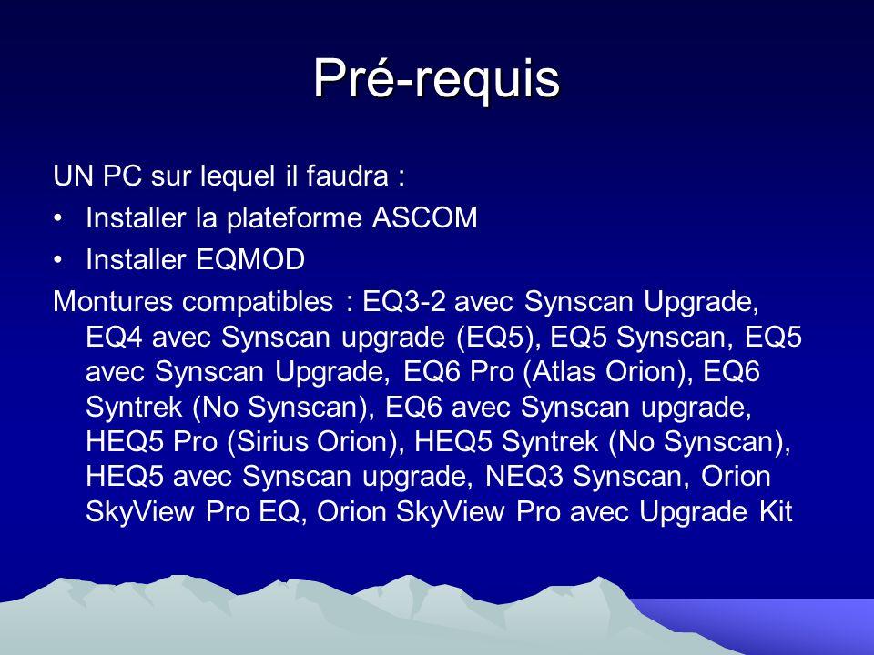 Pré-requis UN PC sur lequel il faudra : Installer la plateforme ASCOM
