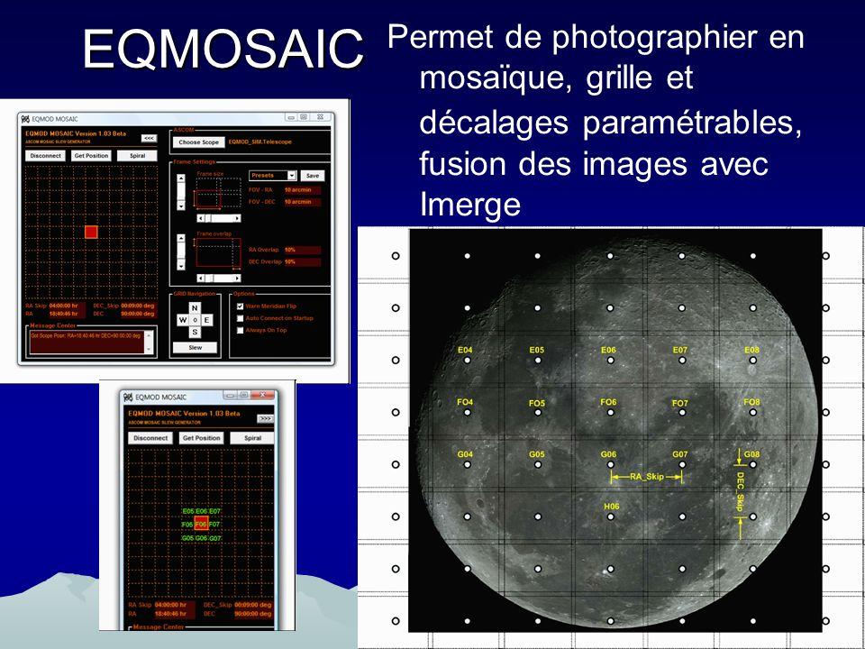 EQMOSAIC Permet de photographier en mosaïque, grille et décalages paramétrables, fusion des images avec Imerge.
