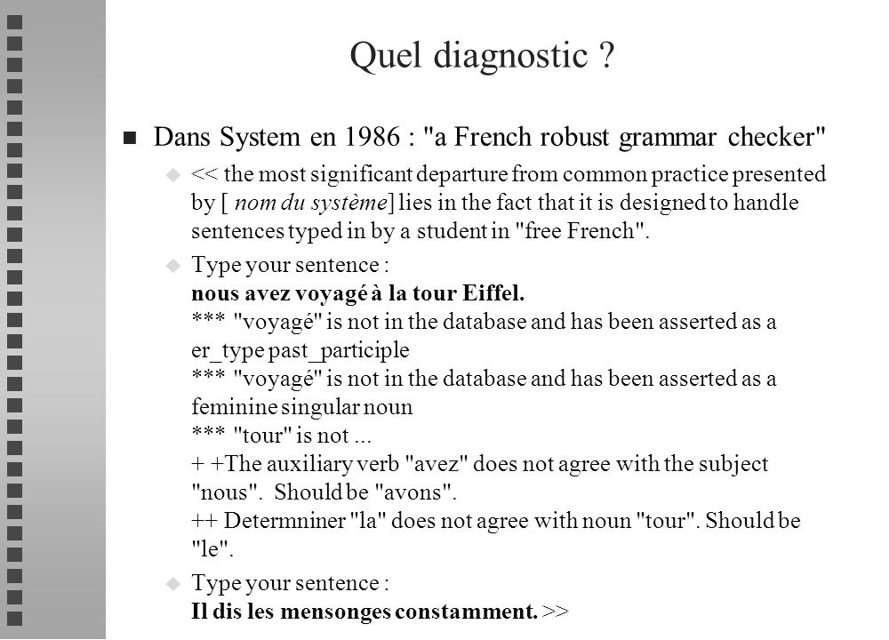 Quel diagnostic Dans System en 1986 : a French robust grammar checker