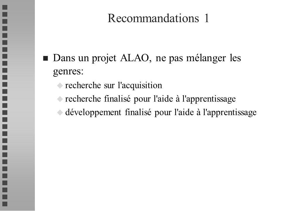Recommandations 1 Dans un projet ALAO, ne pas mélanger les genres: