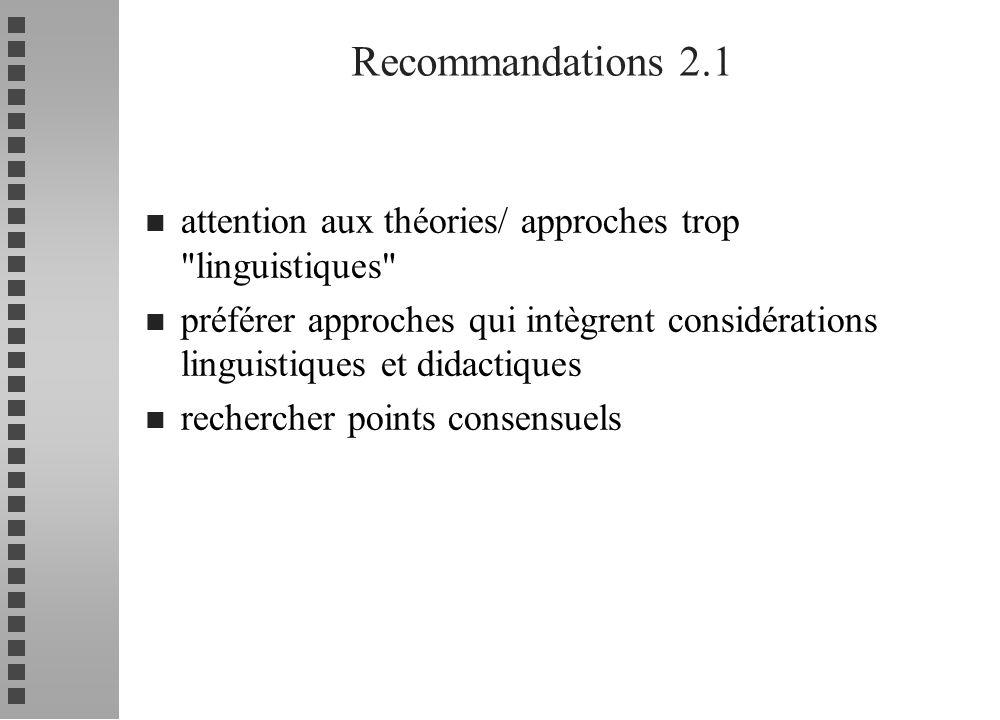 Recommandations 2.1 attention aux théories/ approches trop linguistiques