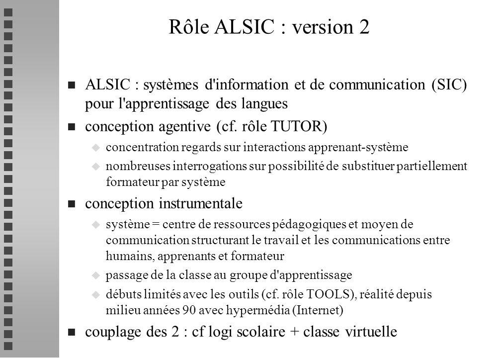 Rôle ALSIC : version 2 ALSIC : systèmes d information et de communication (SIC) pour l apprentissage des langues.