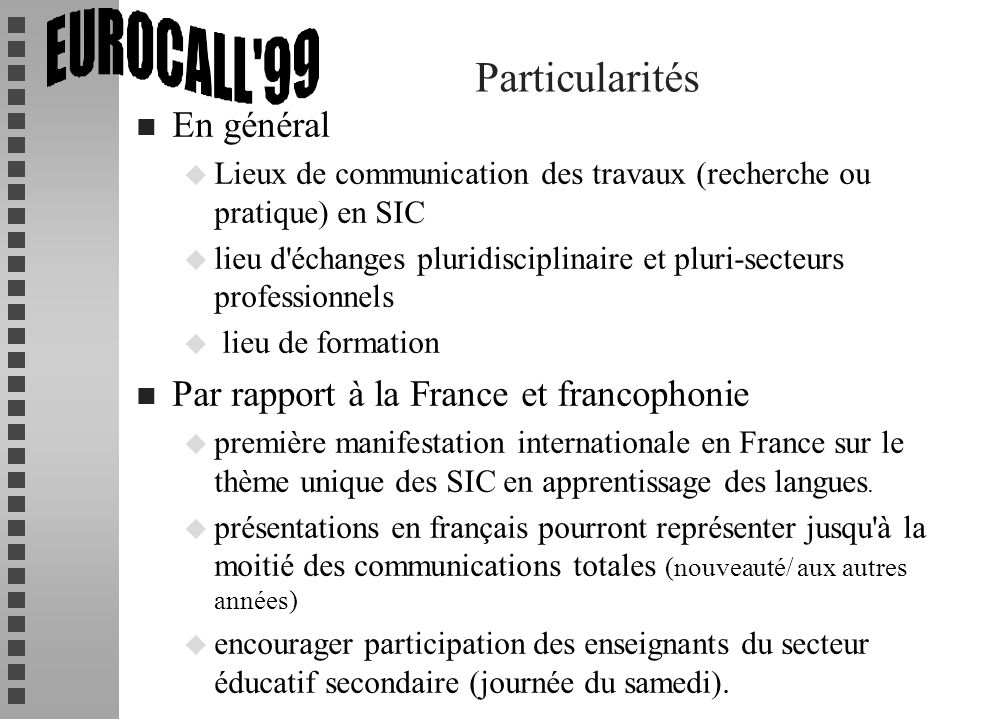 Particularités En général Par rapport à la France et francophonie