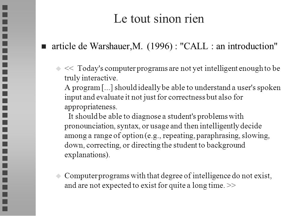 Le tout sinon rien article de Warshauer,M. (1996) : CALL : an introduction