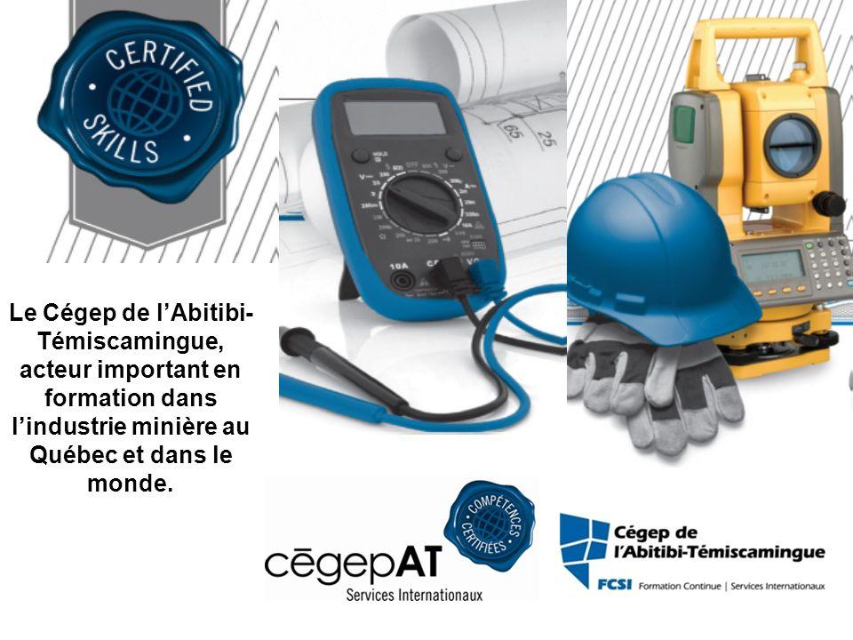 Le Cégep de l'Abitibi-Témiscamingue, acteur important en formation dans l'industrie minière au Québec et dans le monde.