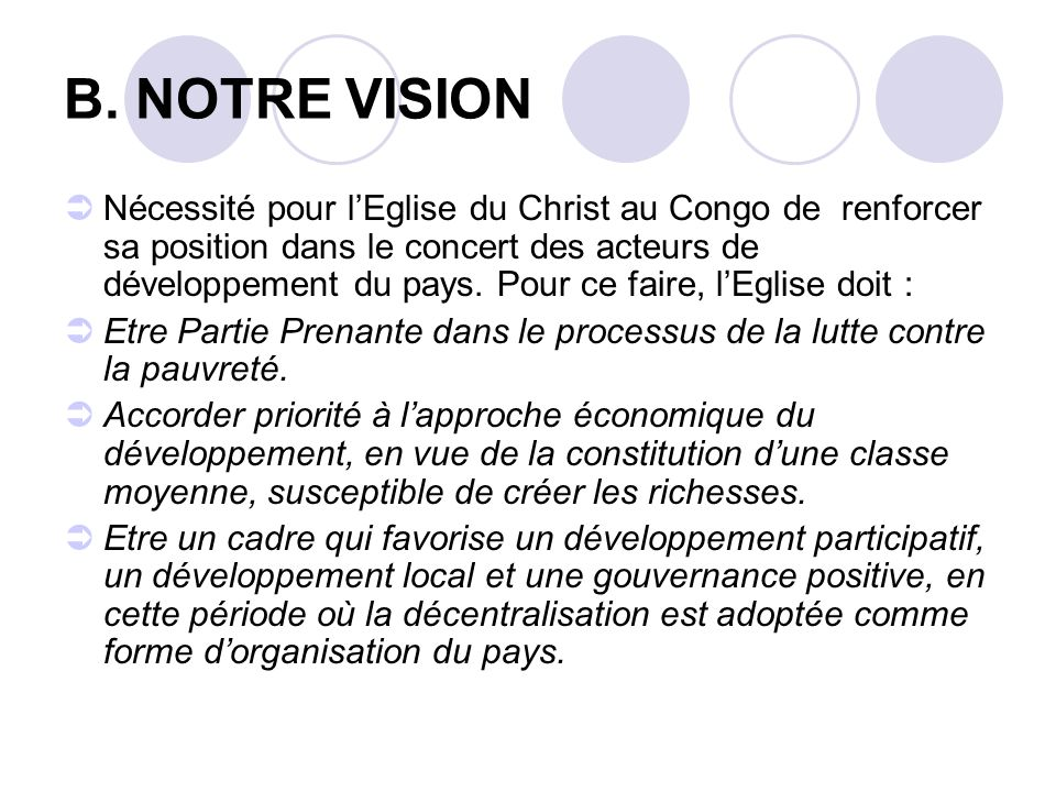 B. NOTRE VISION