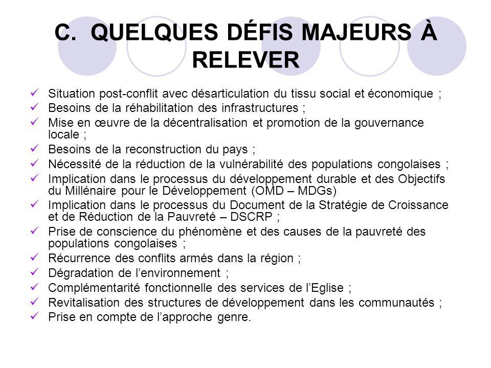 C. QUELQUES DÉFIS MAJEURS À RELEVER