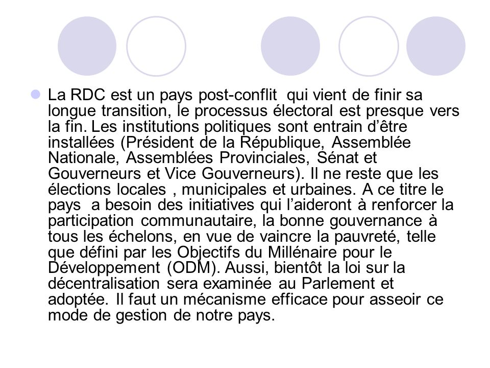 La RDC est un pays post-conflit qui vient de finir sa longue transition, le processus électoral est presque vers la fin.