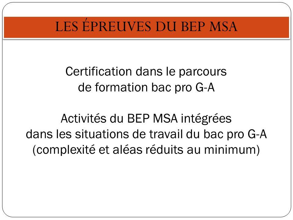 LES ÉPREUVES DU BEP MSA Certification dans le parcours de formation bac pro G-A.