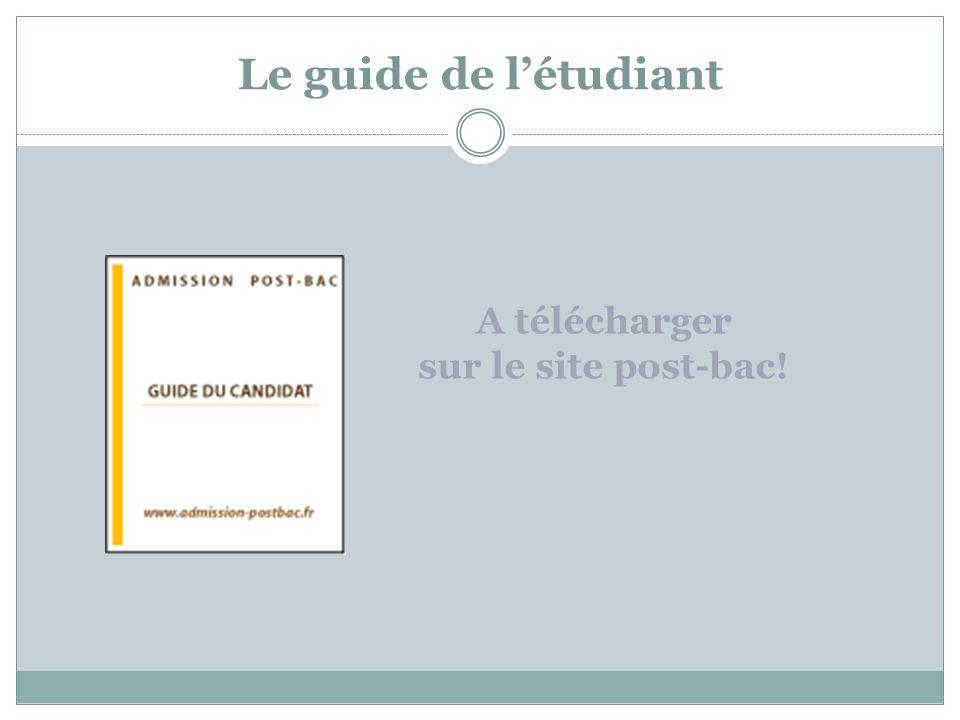 Le guide de l'étudiant A télécharger sur le site post-bac!