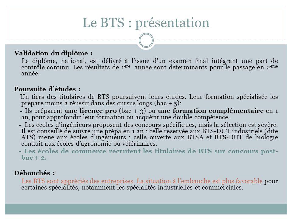 Le BTS : présentation Validation du diplôme :