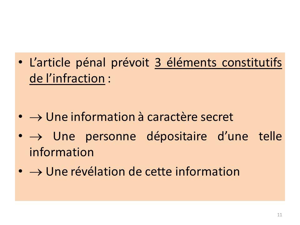 L'article pénal prévoit 3 éléments constitutifs de l'infraction :