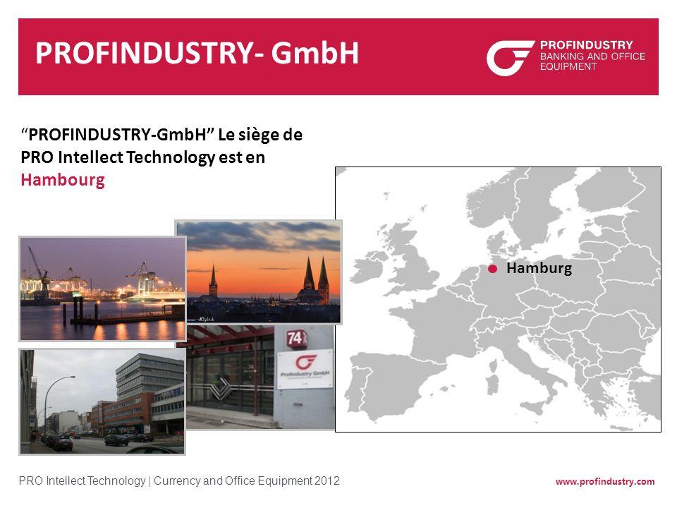 PROFINDUSTRY- GmbH PROFINDUSTRY-GmbH Le siège de PRO Intellect Technology est en Hambourg Hamburg