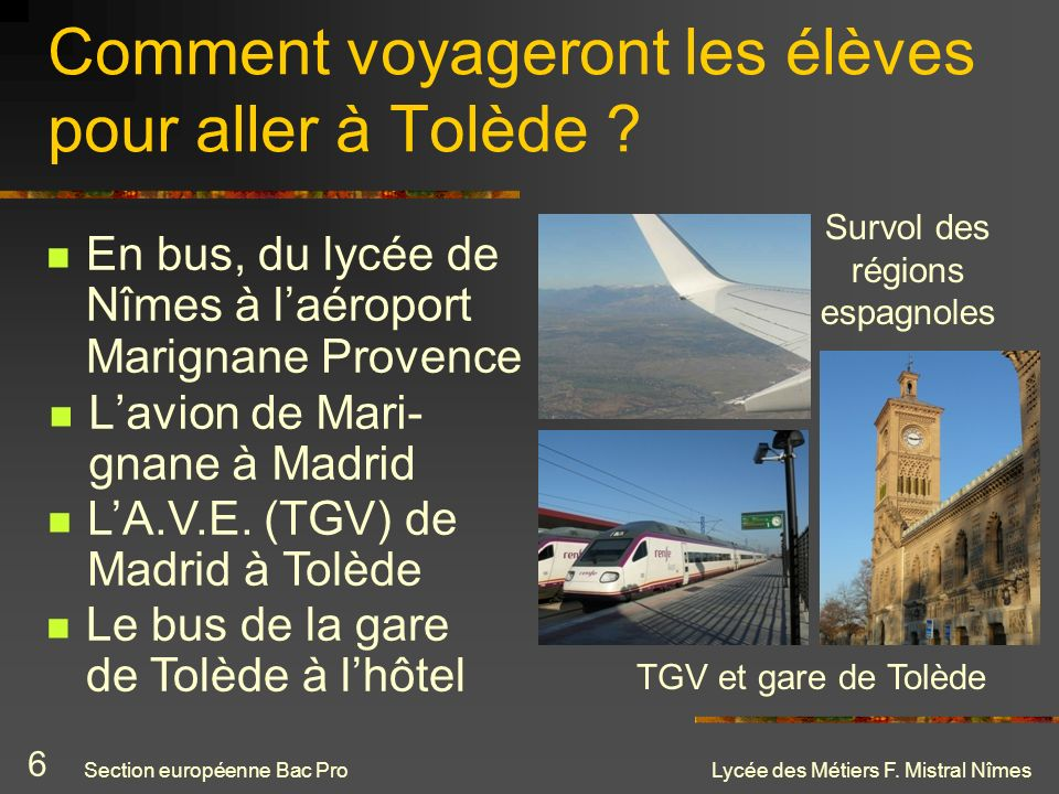 Comment voyageront les élèves pour aller à Tolède