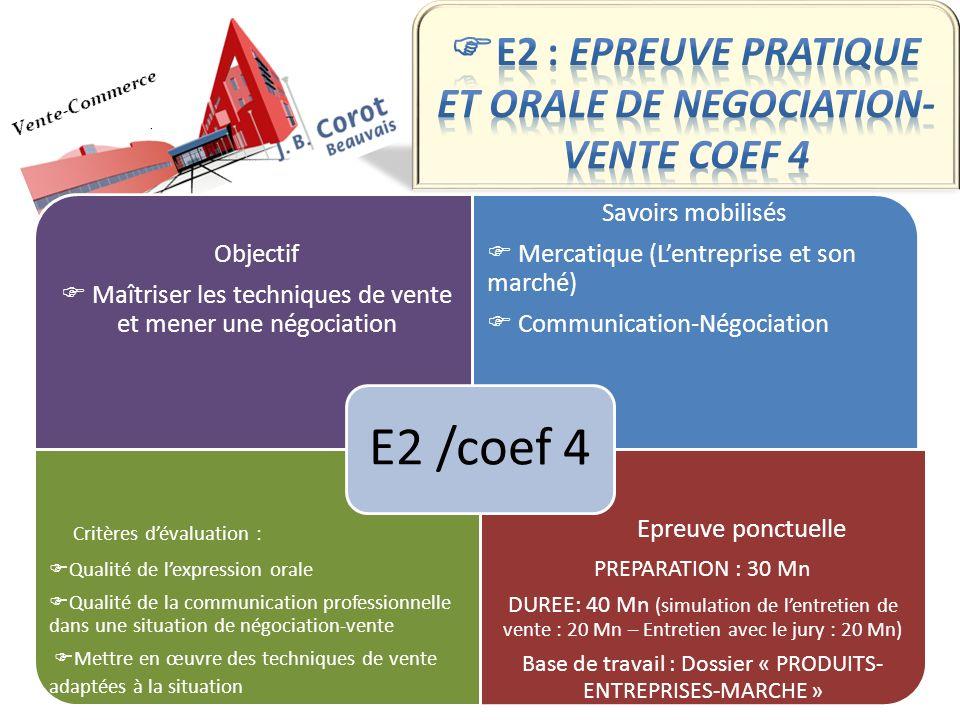 E2 : EPREUVE PRATIQUE ET ORALE DE NEGOCIATION-VENTE Coef 4