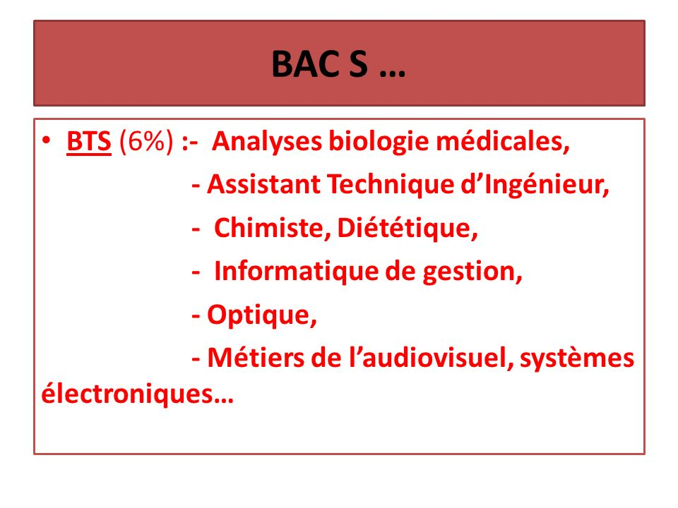 BAC S … BTS (6%) :- Analyses biologie médicales,
