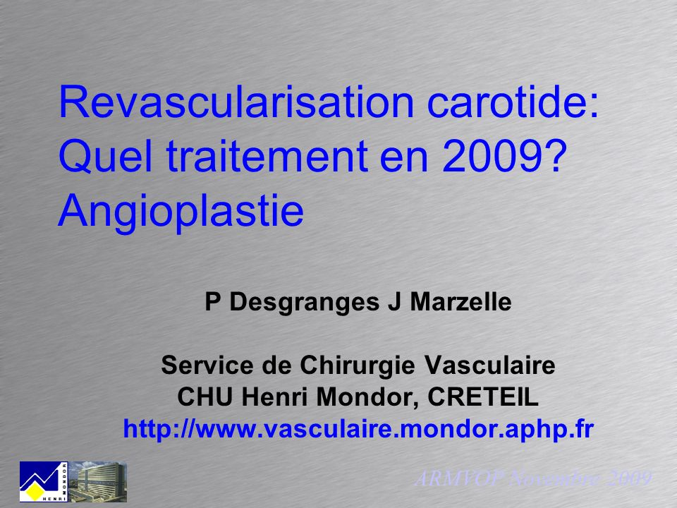 Revascularisation carotide: Quel traitement en 2009 Angioplastie