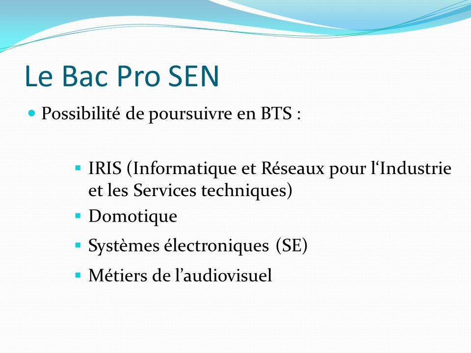 Le Bac Pro SEN Possibilité de poursuivre en BTS :