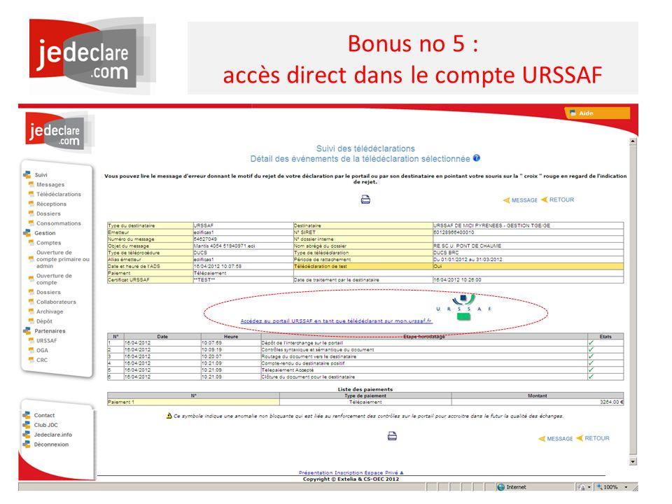 Bonus no 5 : accès direct dans le compte URSSAF