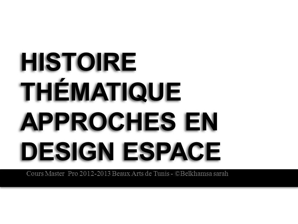 Histoire Thématique Approches en design espace