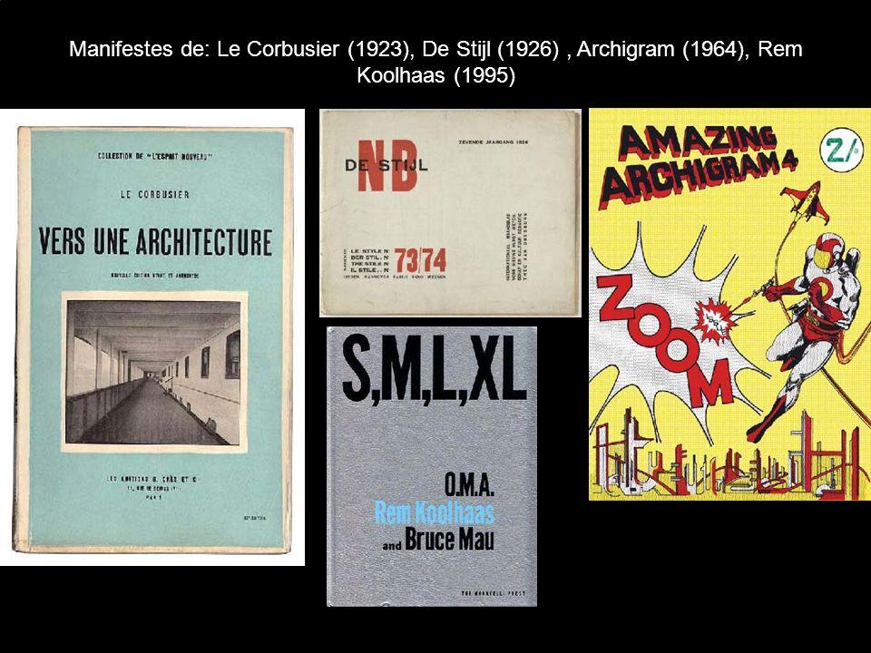 Manifestes de: Le Corbusier (1923), De Stijl (1926) , Archigram (1964), Rem Koolhaas (1995)