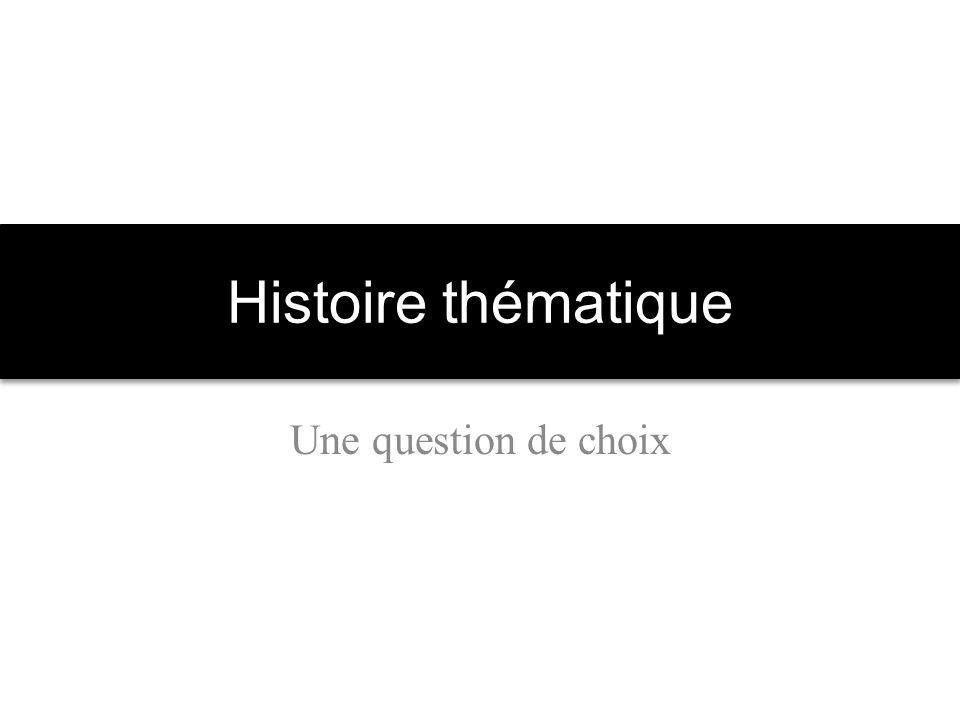 Histoire thématique Une question de choix