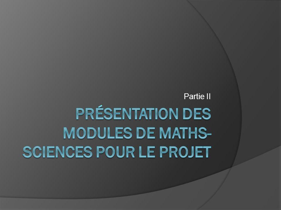 Présentation des modules de maths- sciences pour le projet
