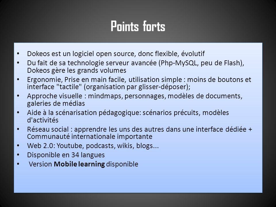 Points forts Dokeos est un logiciel open source, donc flexible, évolutif.