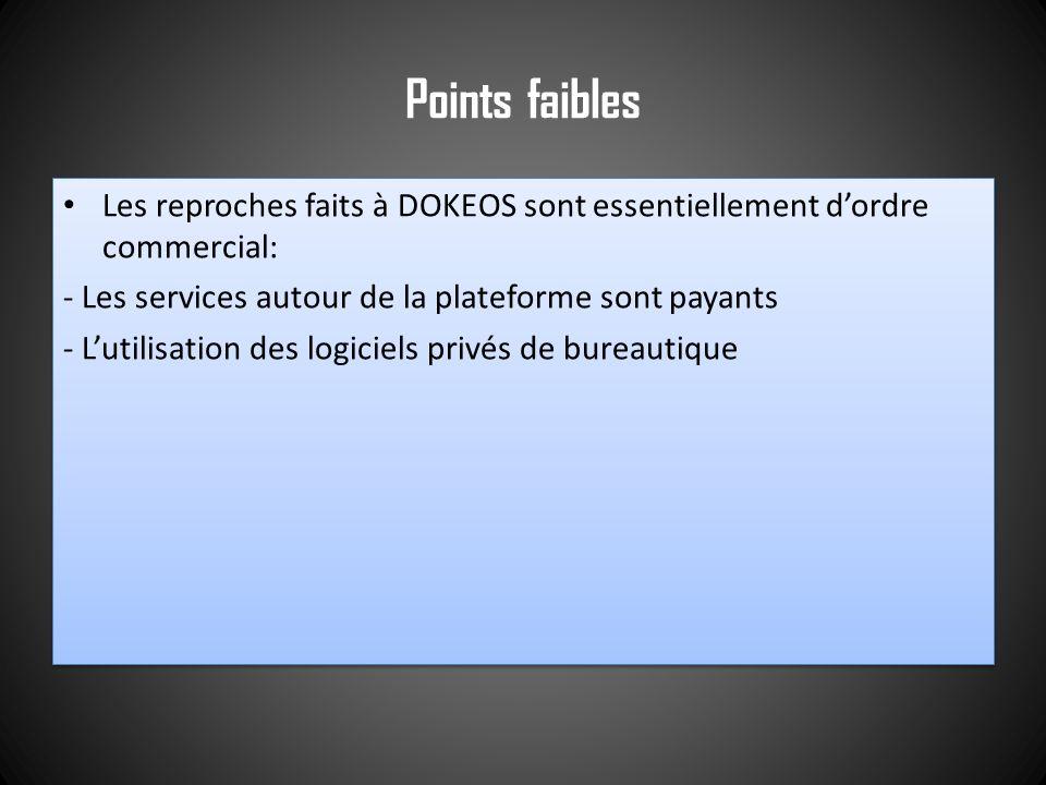 Points faibles Les reproches faits à DOKEOS sont essentiellement d'ordre commercial: - Les services autour de la plateforme sont payants.