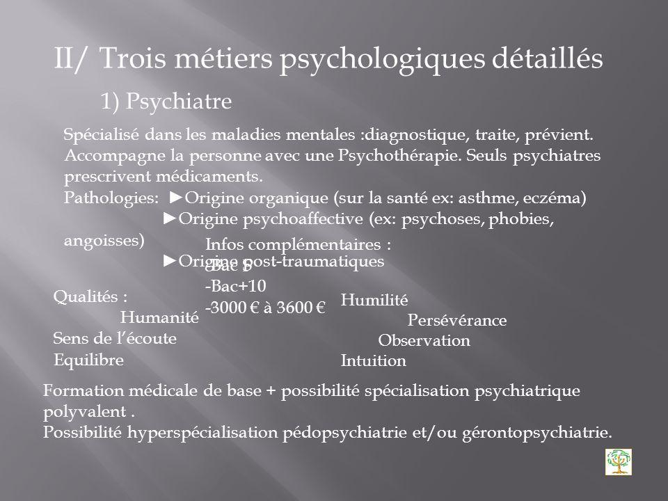 II/ Trois métiers psychologiques détaillés