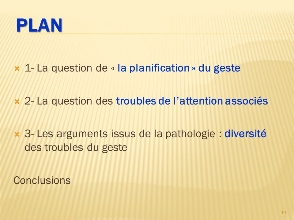 Plan 1- La question de « la planification » du geste