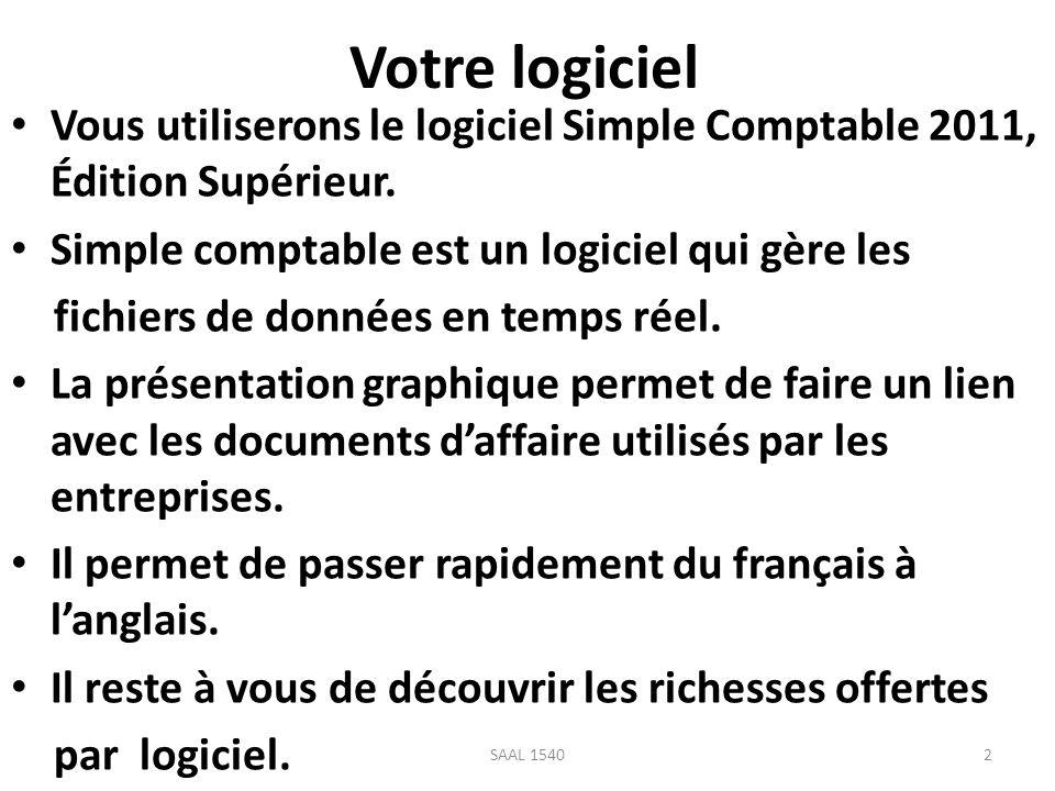 Votre logiciel Vous utiliserons le logiciel Simple Comptable 2011, Édition Supérieur. Simple comptable est un logiciel qui gère les.