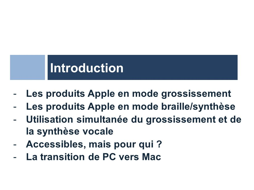 Introduction Les produits Apple en mode grossissement