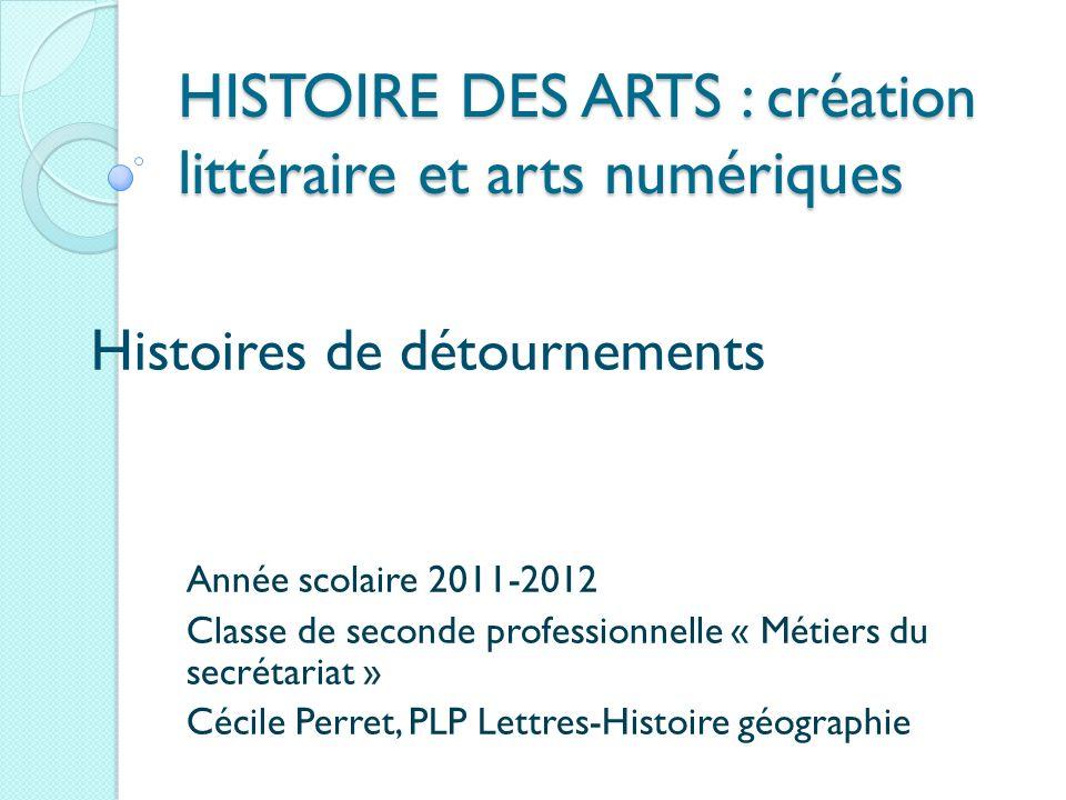 HISTOIRE DES ARTS : création littéraire et arts numériques