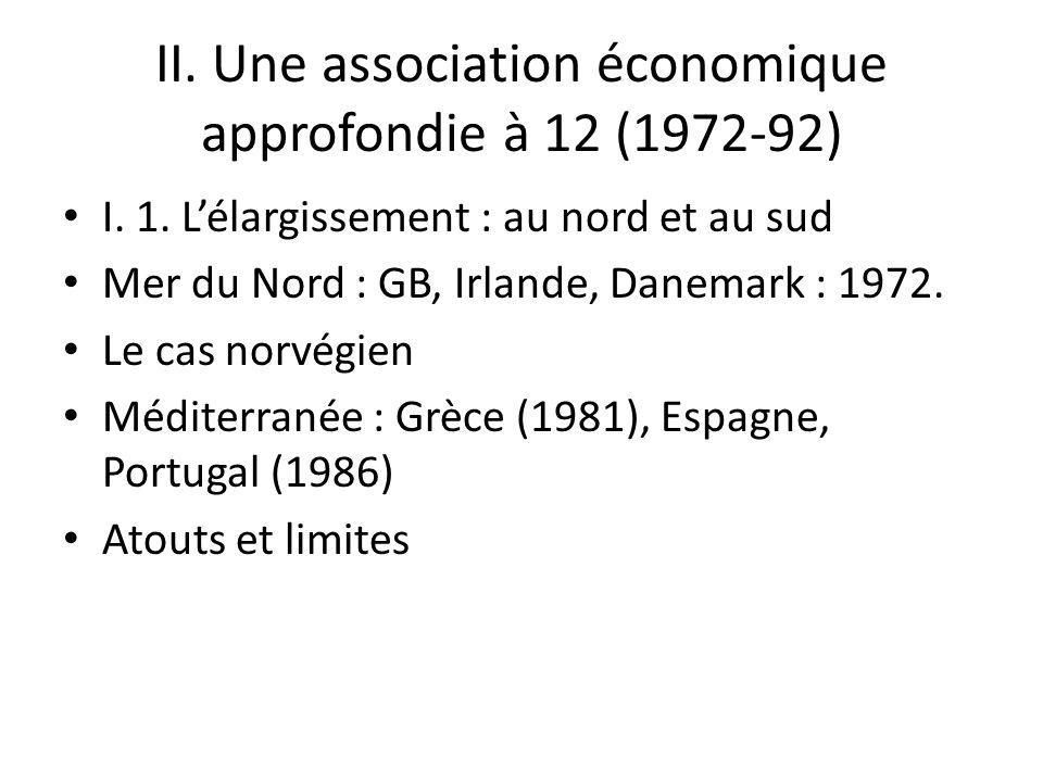 II. Une association économique approfondie à 12 (1972-92)