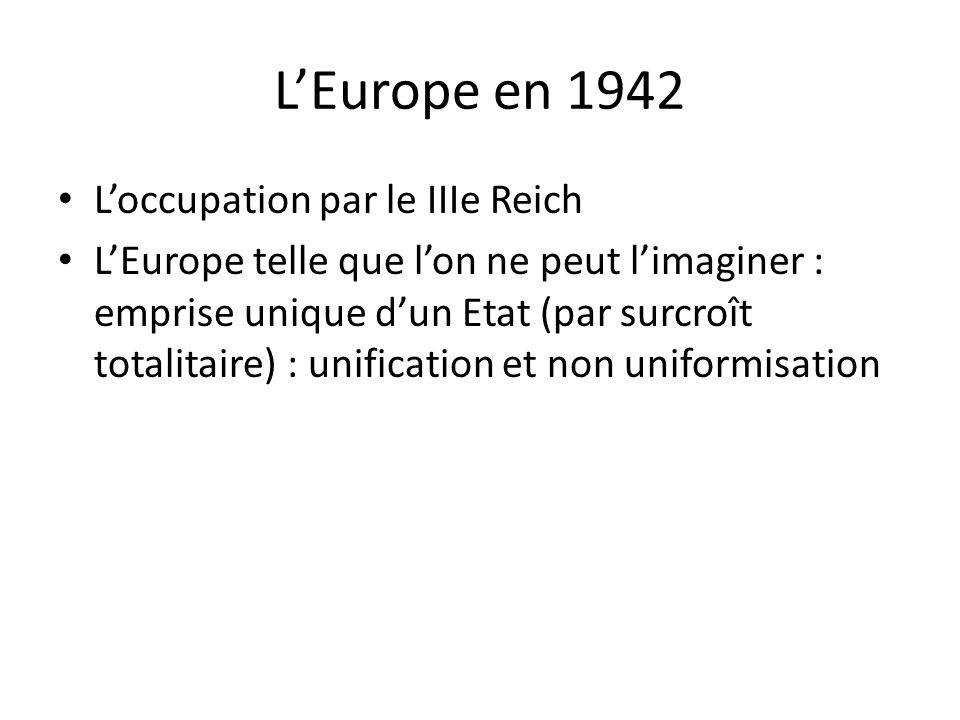 L'Europe en 1942 L'occupation par le IIIe Reich